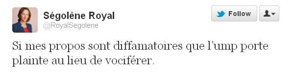 """S. Royal sur Twitter """"si mes propos sont diffamatoires, que l'UMP porte plainte au lieu de vociférer..."""""""
