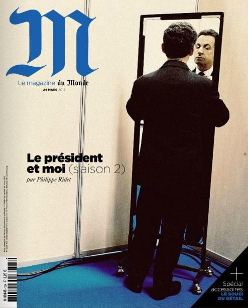 Une du Magazine : Sarkozy et Moi, saison 2 par Philippe Ridet et son Off craqué sur Ségolène Royal